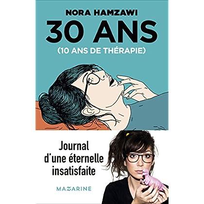 30 ans, 10 ans de thérapie (French Edition)