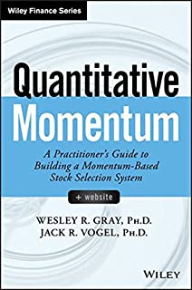 Quantitative Momentum: A Practitioners Guide to Building a Momentum-Based Stock Selection System (