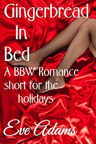 Gingerbread in Bed: A BBW Romance Short for the Holidays (Sexy Ginger)
