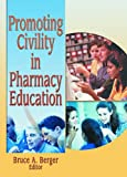 img - for Promoting Civility in Pharmacy Education book / textbook / text book