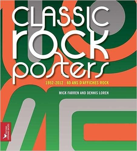 Lire en ligne CLASSIC ROCK POSTERS 1952-2012:60 ANS D'AFFICHES ROCK pdf, epub ebook