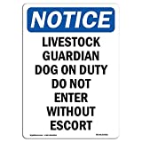 OSHA Notice Sign - Livestock Guardian Dog On Duty | Choose from: Aluminum, Rigid Plastic Or Vinyl Label Decal | Protect Your Business, Construction Site, Warehouse& Shop Area |  Made in The USA