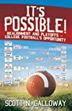 img - for It's Possible! Realignment And Playoffs-College Football's Opportunity book / textbook / text book