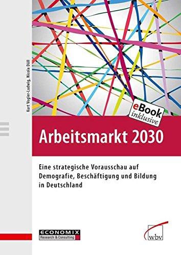 Arbeitsmarkt 2030: Eine strategische Vorausschau auf Demografie, Beschäftigung und Bildung in Deutschland