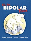Eli the Bipolar Bear, Sharon Bracken, 0974656828
