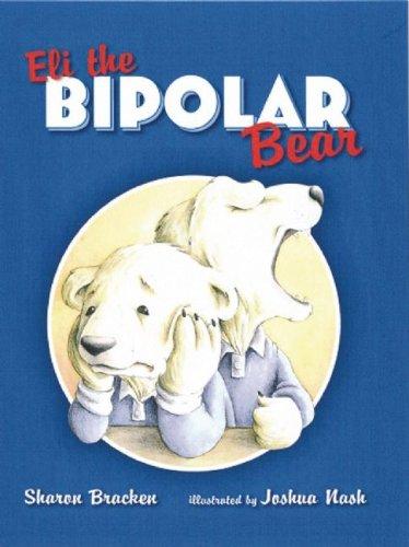 Bipolar Bear (Eli the Bipolar Bear)