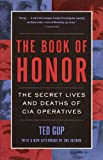 Book cover for The Book of Honor : The Secret  Lives and Deaths of CIA Operatives