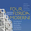 Four Florida Moderns: The Architecture of Alberto Alfonso, René González, Chad Oppenheim, and Guy Peterson