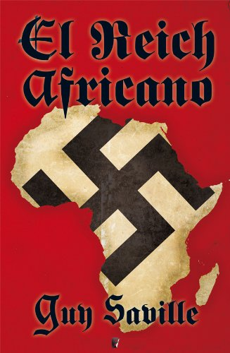 Amazon.com: El Reich Africano (B DE BOOKS) (Spanish Edition) eBook: Guy Saville: Kindle Store