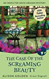 The Case of the Screaming Beauty (An Inspector David Graham Cozy Mystery) (Volume 1) by  Alison Golden in stock, buy online here