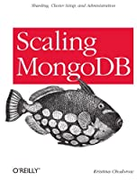 Scaling MongoDB Front Cover