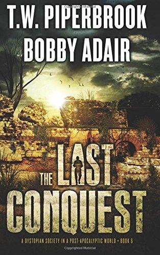 Last Conquest Dystopian Apocalyptic Survivors