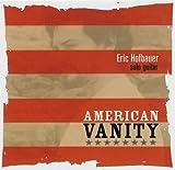 American Vanity by Eric Hofbauer (2004-10-19)