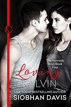 Loving Kalvin (The Kennedy Boys Book 4) by [Davis, Siobhan]