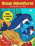 Ocean Adventures: Sea Creatures and Ocean Animals Coloring Book for Kids, 2X Coloring Pages (Ocean Coloring Books) (Volume 4)