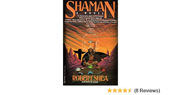 Shaman kindle edition by robert shea literature fiction kindle shaman kindle edition by robert shea literature fiction kindle ebooks amazon fandeluxe Image collections