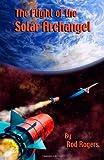 The Flight of the Solar Archangel, Rod Rogers, 1493526898