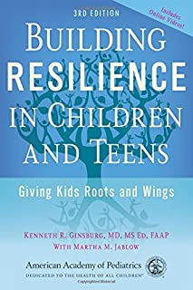 Book Cover: Building Resilience in Children and Teens: Giving Kids Roots and Wings