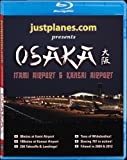 WORLD AIRPORTS : Osaka [Blu-ray]