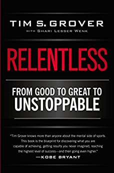 Relentless: From Good to Great to Unstoppable (English Edition) por [Grover, Tim S.]