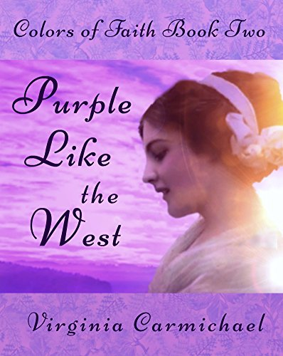 Purple Like the West: (A Colors of Faith Book 2): Christian Historical Romance
