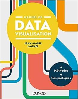 Manuel de datavisualisation - Méthodes - Cas pratiques