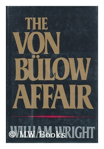 The Von Bulow Affair by Wright, William published by Delacorte Pr Hardcover