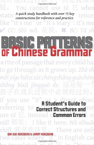 By Qin Xue Herzberg Basic Patterns of Chinese Grammar: A Student's Guide to Correct Structures and Common Errors (Bilingual)