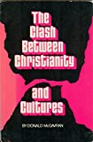 img - for The clash between Christianity and cultures book / textbook / text book