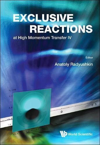 Exclusive Reactions at High Momentum Transfer IV: Proceedings of the 4th Workshop
