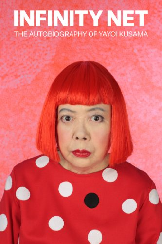 Pdf eBooks Infinity Net: The Autobiography of Yayoi Kusama