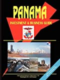 Panama Investment and Business Guide, U. S. A. Global Investment Center Staff, 0739758101