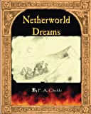 Netherworld Dreams, F. A. Chekki, 0615824145