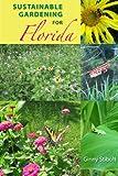 Sustainable Gardening for Florida, Ginny Stibolt, 0813033926