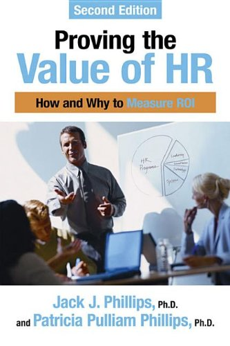 Proving the Value of HR: How and Why to Measure ROI E-Book