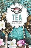 Tea: A Tea Tasting Log for Tea Enthusiasts