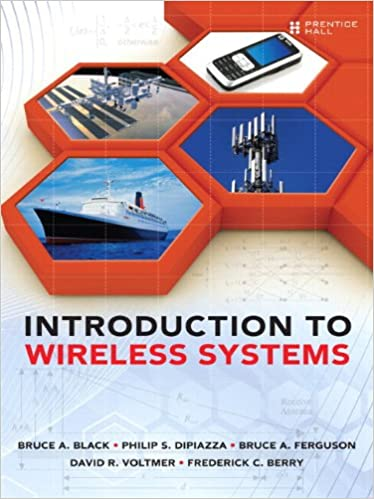 Introduction to wireless systems bruce a black philip s dipiazza introduction to wireless systems 1st edition fandeluxe Image collections