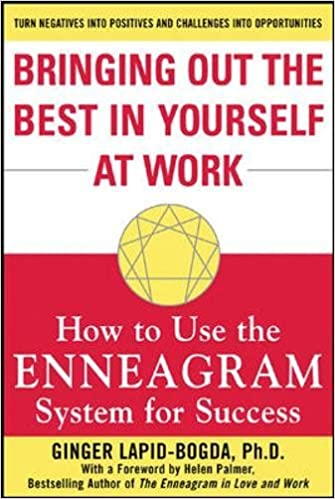 Bringing Out the Best in Yourself at Work: How to Use the Enneagram System for Success (Business Books)