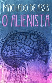 O Alienista - Clássicos de Machado de Assis por [Machado de Assis]
