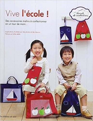 En ligne téléchargement Vive l'école ! : Des accessoires malins à confectionner en un tour de main...Explications illustrées par des photos et des dessins. Patrons en taille réelle. pdf ebook