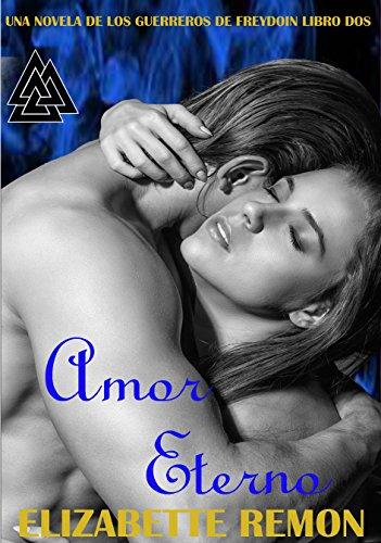 Amor Eterno: Una Novela De Los Guerreros De Freyodin (Spanish Edition)