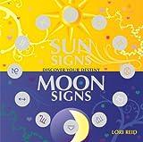 Sun Signs Moon Signs, Lori Reid, 1844834751