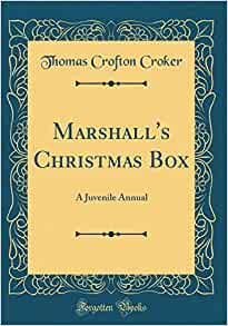 Marshall S Christmas Box A Juvenile Annual Classic