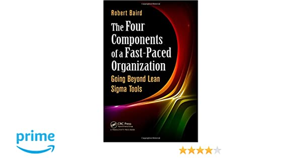 the four components of a fast paced organization baird robert