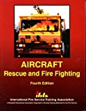 Aircraft Rescue and Fire Fighting, Robert Lindstrom, William Duncan Patterson Stewart, 0879391928