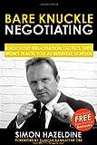 Bare Knuckle Negotiating, Simon Hazeldine, 1905430140