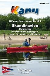 Skandinavien: Kanuführer für Dänemark, Finnland, Island, Norwegen und Schweden