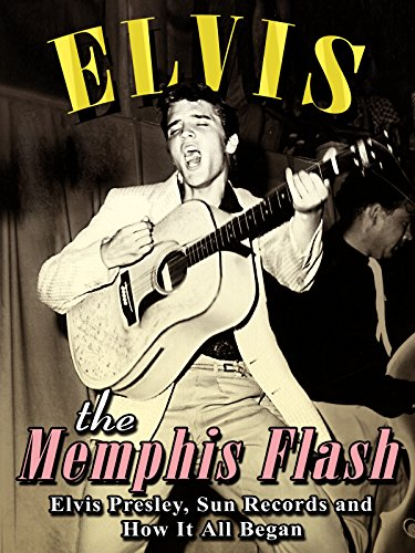 Elvis Presley - Memphis Flash Unauthorized