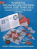 Traditional Patchwork Quilt Patterns with Plastic Templates: Instructions for 27 Easy-to-Make Designs (Dover Quilting)