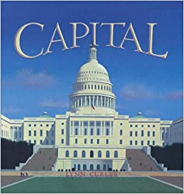 Book Capital by Curlee, Lynn [Atheneum Books for Young Readers,2006]Reprint Edition